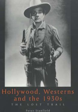 Hollywood, Westerns and the 1930's: The Lost Trail