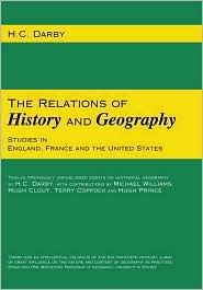 Relations of History and Geography: Studies in England, France and the United States