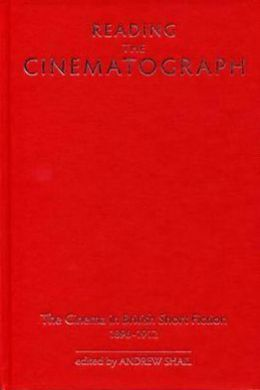 Reading the Cinematograph: The Cinema in British Short Fiction 1896-1912