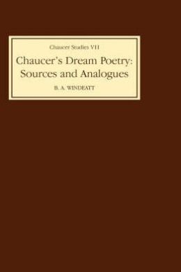 Chaucer's Dream Poetry: Sources and Analogues