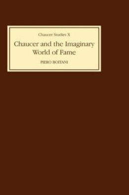 Chaucer and the Imaginary World of Fame