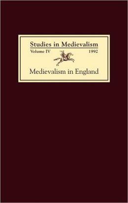 Studies in Medievalism IV: Medievalism in England