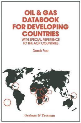 Oil and Gas Databook for Developing Countries With Special Reference to the ACP Countries