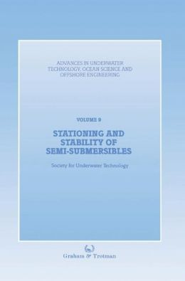 Stationing and Stability of Semi-Submersibles