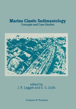 Marine Clastic Sedimentology: Concepts and Case Studies