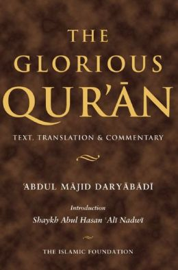 The Glorious Qur'an: Text, Translation & Commentary (Koran)