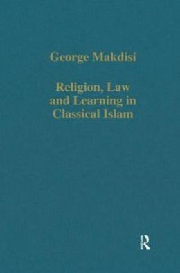 Religion, Law and Learning in Classical Islam