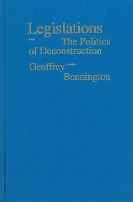 Legislations: The Politics of Deconstruction