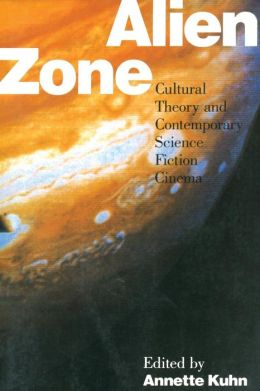 Alien Zone: Cultural Theory and Contemporary Science Fiction Cinema