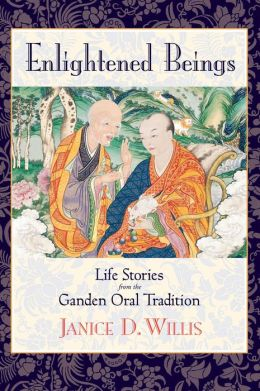 Enlightened Beings: Life Stories from the Ganden Oral Tradition