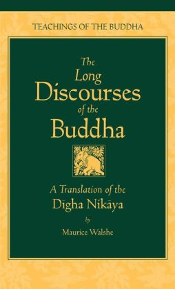 Long Discourses of the Buddha: A Translation of the Digha Nikaya