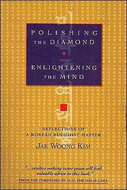Polishing the Diamond, Enlightening the Mind: Reflections of a Korean Buddhist Master