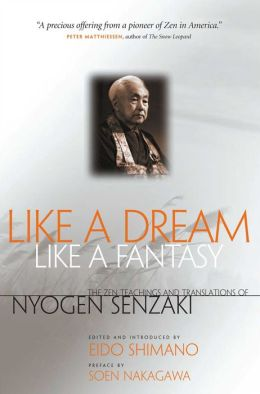 Like a Dream, Like a Fantasy: The Zen Teachings and Translations of Nyogen Senzaki