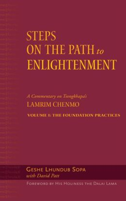 Steps on the Path to Enlightenment: A Commentary on the Lamrim Chenmo, the Foundational Practices