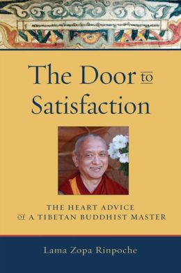 Door to Satisfaction: The Heart Advice of a Tibetan Buddhist Master