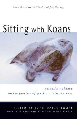 Sitting with Koans: Essential Writings on the Practice of Zen Koan Introspection