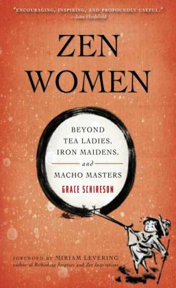 Zen Women: Beyond Tea Ladies, Iron Maidens, and Macho Masters