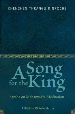 Song for the King: Saraha on Mahamudra Meditation
