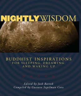 Nightly Wisdom: Buddhist Inspirations for Sleeping, Dreaming, and Waking Up
