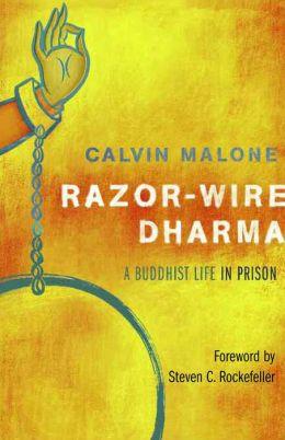 Razor-Wire Dharma: A Buddhist Life in Prison