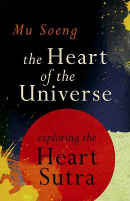 The Heart of the Universe: Exploring the Heart Sutra