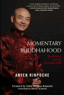 Momentary Buddhahood: Mindfulness and the Vajrayana Path