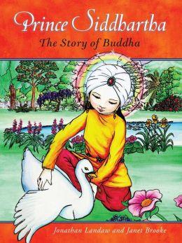 Prince Siddhartha: The Story of Buddha