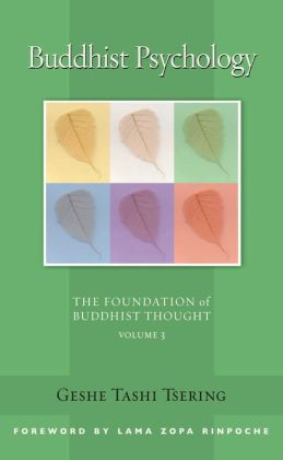 Buddhist Psychology: The Foundation of Buddhist Thought, Volume 3