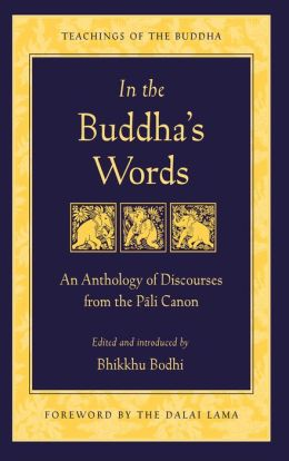 In the Buddha's Words: An Anthology of Discourses from the Pali Canon