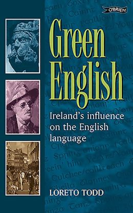 Green English: Ireland's Influence on the English Language