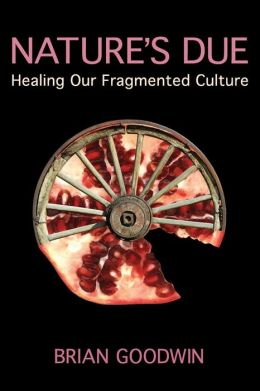 Nature's Due: Healing Our Fragmented Culture