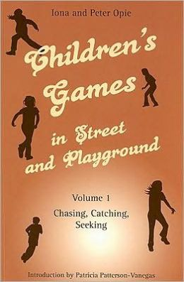 Children's Games in Street and Playground, Volume 1: Chasing, Catching, Seeking