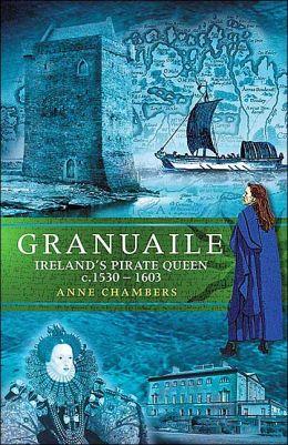 Granuaile: Ireland's Pirate Queen C.1530-1603