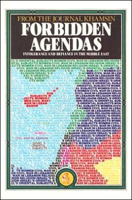 Forbidden Agendas: Intolerance & Defiance in the Middle East