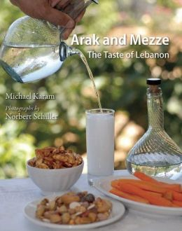 Arak and Mezze: The Taste of Lebanon