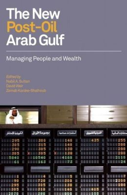 The New Post-Oil Arab Gulf: Managing People and Wealth