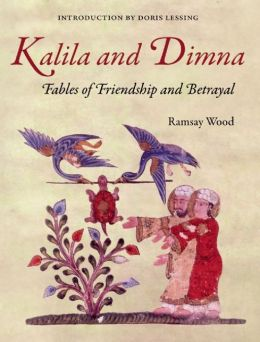 Kalila and Dimna: Fables of Friendship and Betrayal