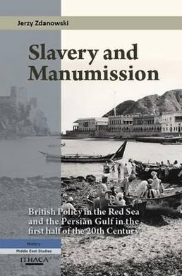 Slavery and Manumission: The Persian Gulf and the Red Sea in the First Half of the 20th Century