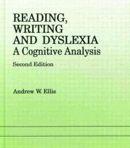 Reading, Writing and Dyslexia: A Cognitive Analysis