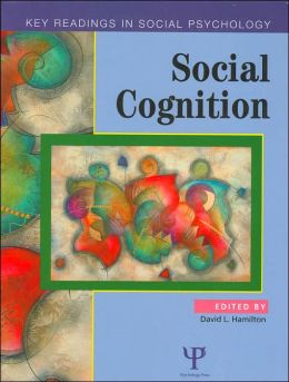 Social Cognition (Key Readings in Social Psychology Series)