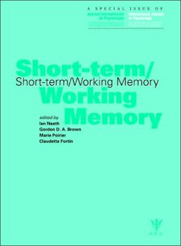 Short-Term/Working Memory: A Special Double Issue of the International Journal of Psychology