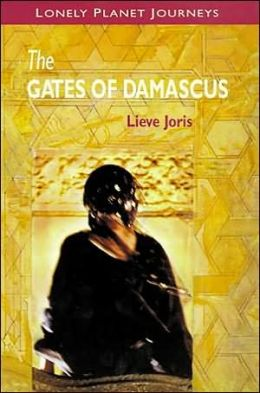 Gates of Damascus (Lonely Planet Travel Literature Series)