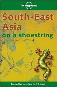 Lonely Planet South-East Asia: On a Shoestring