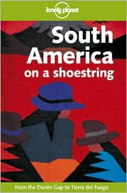 Lonely Planet South America: On a Shoestring