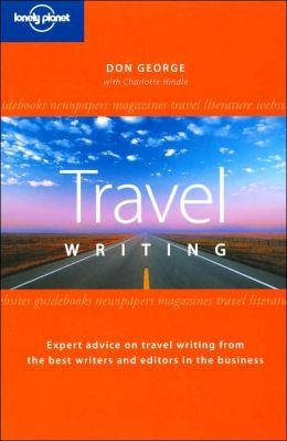 Lonely Planet Guide to Travel Writing