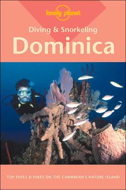 Diving & Snorkeling Dominica (Lonely Planet Diving & Snorkeling Guides Series)