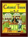 Colonial Times from A to Z