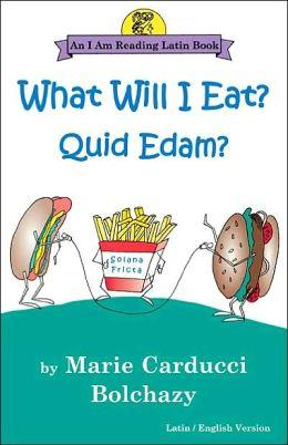 What Will I Eat? Quid Edam?