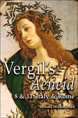 Vergil's Aeneid 8 & 11: Italy and Rome S