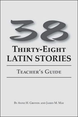Thirty-eight Latin Stories: Teacher's Gu